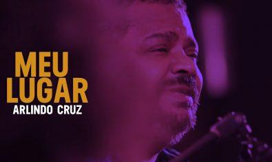 Meu Lugar – Arlindo Cruz | Zoombido com Paulinho Moska