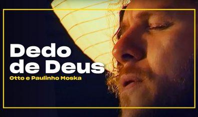 Otto e Paulinho Moska – Dedo de Deus | Zoombido
