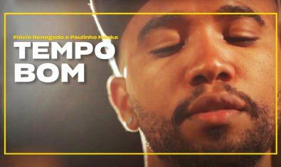 Flávio Renegado e Paulinho Moska – Tempo Bom | Zoombido